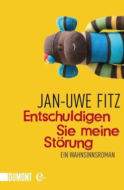 Entschuldigen Sie meine Störung von Fitz,  Jan-Uwe