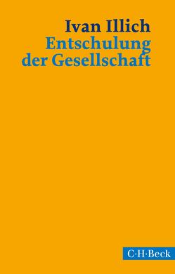 Entschulung der Gesellschaft von Illich,  Ivan, Lindemann,  Helmut, Lindquist,  Thomas