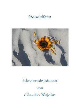 Entspannen am Klavier / Sandblüten von Rojahn,  Claudia