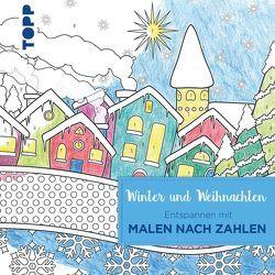 Entspannen mit Malen nach Zahlen – Winter und Weihnachten von Kipper,  Anja, Pitz,  Natascha, Schwab,  Ursula, Thies,  Tobias
