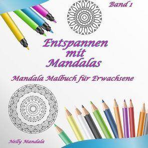 Entspannen mit Mandalas – Mandala Malbuch für Erwachsene – Band 1 von Mandala,  Nelly