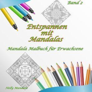 Entspannen mit Mandalas – Mandala Malbuch für Erwachsene – Band 2 von Mandala,  Nelly