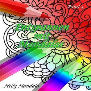 Entspannen mit Mandalas – Mandala Malbuch für Erwachsene – Band 4 von Mandala,  Nelly