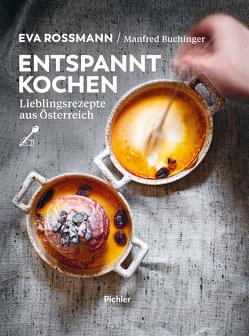 Entspannt kochen von Buchinger,  Manfred, Rossmann,  Eva