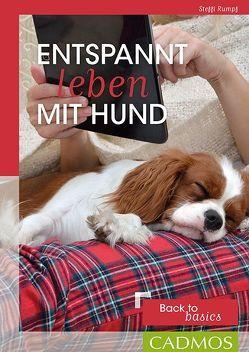 Entspannt leben mit Hund von Rumpf,  Steffi