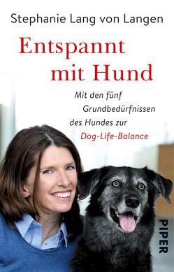 Entspannt mit Hund von Lang von Langen,  Stephanie