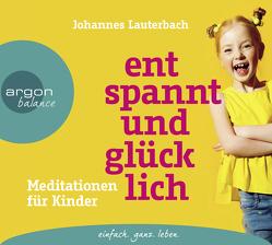 Entspannt und glücklich von Lauterbach,  Johannes