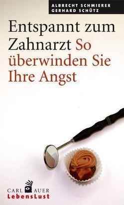 Entspannt zum Zahnarzt von Schmierer,  Albrecht, Schütz,  Gerhard