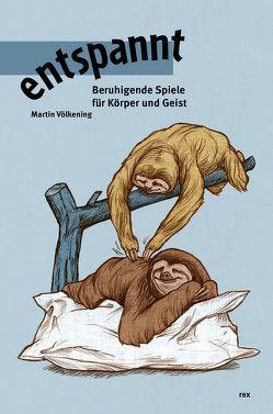 entspannt von Fischer,  Christoph, Völkening,  Martin