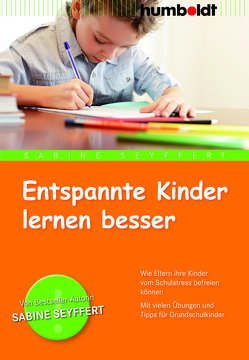 Entspannte Kinder lernen besser von Seyffert,  Sabine