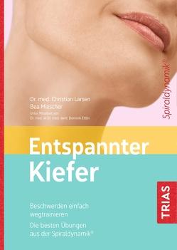 Entspannter Kiefer von Larsen,  Christian, Larsen,  Claudia, Miescher,  Bea, Spiraldynamik Holding AG,