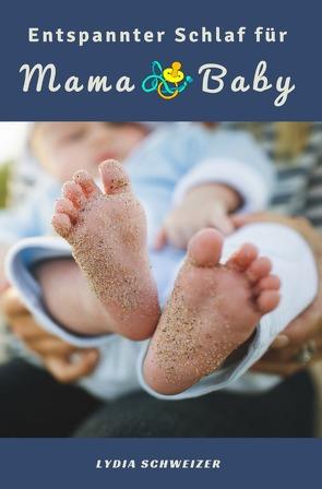 Entspannter Schlaf für Mama & Baby von Schweizer,  Lydia