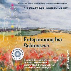 Entspannung bei Schmerzen von Bernatzky,  Günther, Kovar,  Robert, Wendtner,  Franz