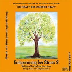 Entspannung bei Stress 2 von Bernatzky,  Günther, Flock,  Tobias, Wendtner,  Franz