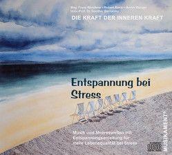 Entspannung bei Stress von Bernatzky,  Günther, Kovar,  Robert, Wendtner,  Franz, Wenger,  Armin
