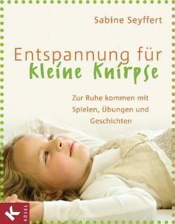 Entspannung für kleine Knirpse von Mark,  Bernhard, Schliehe,  Karin, Seyffert,  Sabine