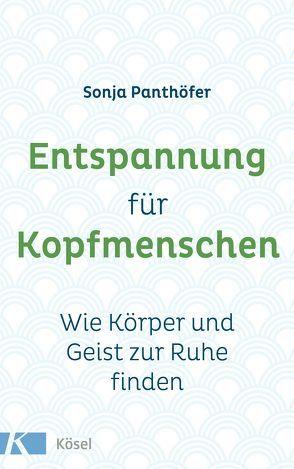 Entspannung für Kopfmenschen von Panthöfer,  Sonja