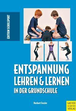Entspannung lehren und lernen in der Grundschule von Fessler,  Norbert
