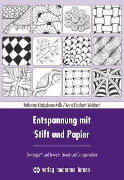 Entspannung mit Stift und Papier von Königsbauer-Kolb,  Katharina, Weichert,  Anna Elisabeth