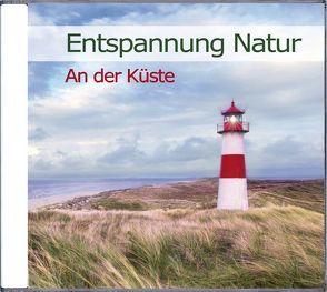 Entspannung Natur – An der Küste von Dingler,  Karl-Heinz