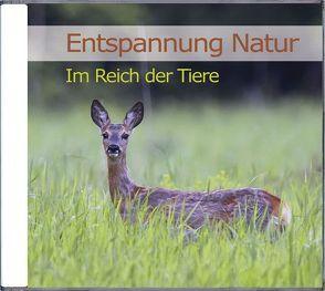 Entspannung Natur – Im Reich der Tiere von Dingler,  Karl-Heinz