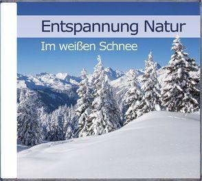 Entspannung Natur – Im weißen Schnee von Dingler,  Karl-Heinz