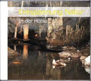 Entspannung Natur- In der Höhle von Dingler,  Karl-Heinz