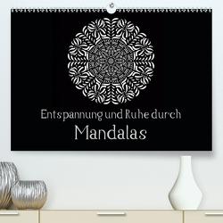 Entspannung und Ruhe durch Mandalas (Premium, hochwertiger DIN A2 Wandkalender 2021, Kunstdruck in Hochglanz) von Langenkamp,  Heike