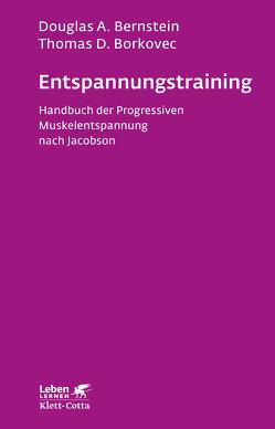 Entspannungs-Training von Bernstein,  Douglas A, Borkovec,  Thomas D, Ullmann,  Leonhard P