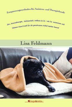 Entspannungsmethoden für Assistenz- und Therapiehunde von Feldmann,  Lisa