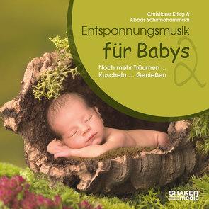 Entspannungsmusik für Babys 2 von Krieg,  Christiane, Schirmohammadi,  Abbas