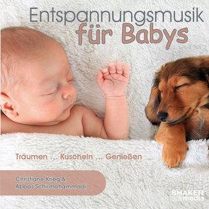 Entspannungsmusik für Babys von Krieg,  Christiane, Schirmohammadi,  Abbas
