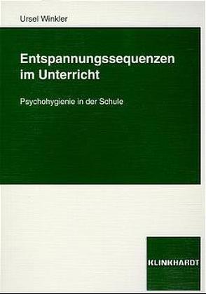 Entspannungssequenzen im Unterricht von Winkler,  Ursel