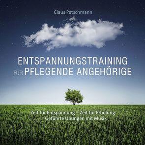 Entspannungstraining für pflegende Angehörige von Petschmann,  Claus