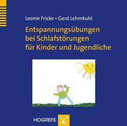 Entspannungsübungen bei Schlafstörungen für Kinder und Jugendliche von Fricke,  Leonie, Lehmkuhl,  Gerd