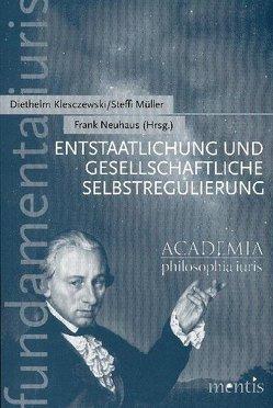 Entstaatlichung und gesellschaftliche Selbstregulierung von Klesczewski,  Diethelm, Müller,  Steffi, Neuhaus,  Frank