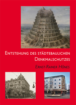 Entstehung des städtebaulichen Denkmalschutzes von Hönes,  Ernst-Rainer