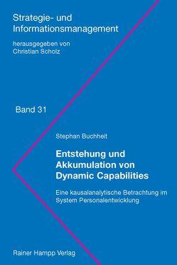 Entstehung und Akkumulation von Dynamic Capabilities von Buchheit,  Stephan