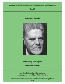 Entstehung und Aufbau der Gemeinschaft von Gentile,  Giovanni, Hebeisen,  Michael Walter