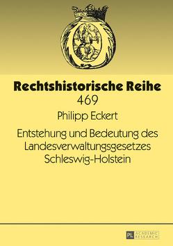 Entstehung und Bedeutung des Landesverwaltungsgesetzes Schleswig-Holstein von Eckert,  Philipp