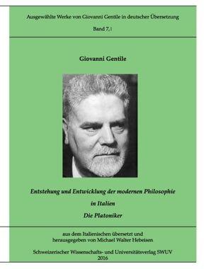 Entstehung und Entwicklung der modernen Philosophie in Italien von Gentile,  Giovanni, Hebeisen,  Michael Walter