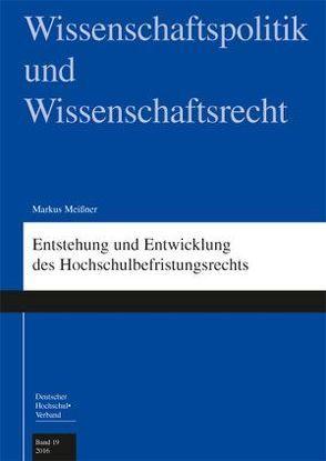 Entstehung und Entwicklung des Hochschulbefristungsrechts von Meißner,  Markus