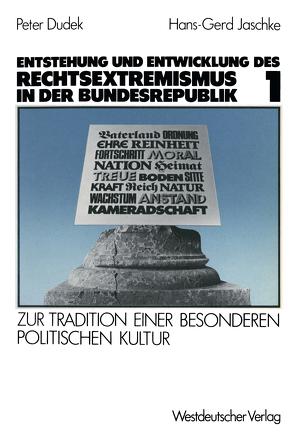 Entstehung und Entwicklung des Rechtsextremismus in der Bundesrepublik von Dudek,  Peter, Jaschke,  Hans-Gerd