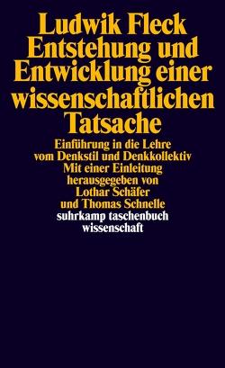 Entstehung und Entwicklung einer wissenschaftlichen Tatsache von Fleck,  Ludwik, Schaefer,  Lothar, Schnelle,  Thomas