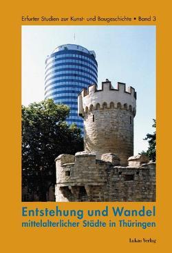 Entstehung und Wandel mittelalterlicher Städte in Thüringen von Escherich,  Mark, Misch,  Christian, Mueller,  Rainer
