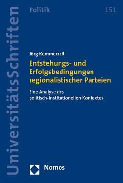 Entstehungs- und Erfolgsbedingungen regionalistischer Parteien von Kemmerzell,  Jörg