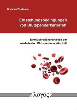 Entstehungsbedingungen von Blutspenderkarrieren von Weidmann,  Christian
