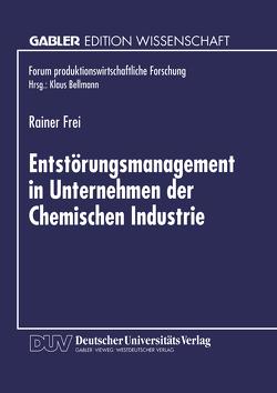 Entstörungsmanagement in Unternehmen der Chemischen Industrie von Frei,  Rainer