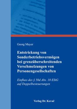 Entstrickung von Sonderbetriebsvermögen bei grenzüberschreitenden Verschmelzungen von Personengesellschaften von Mayer,  Georg
