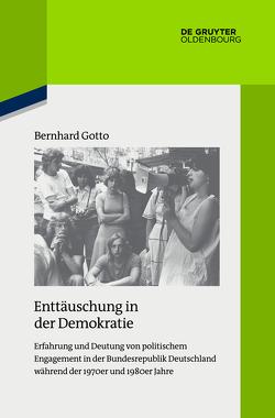Enttäuschung in der Demokratie von Gotto,  Bernhard